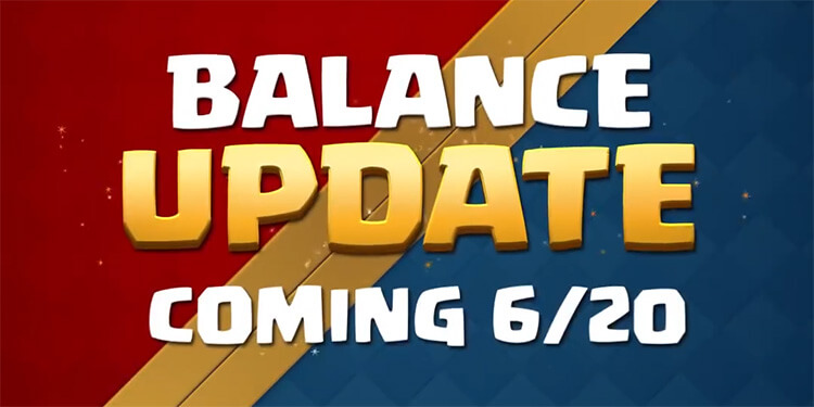 Clash Royale June 20th Update Balance Changes