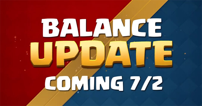 Clash Royale July 2nd Balance Update is now live